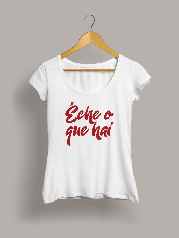 eche-o-que-hai-camiseta-chica